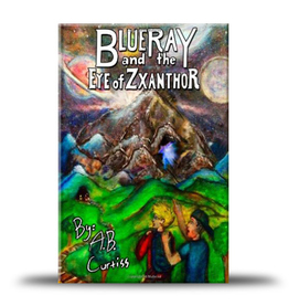 Blueray and the Eye of Zxanthor